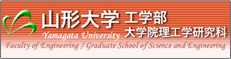 YAMAGATA UNIVERSITY Faculty of Engineering Graduate School of Science and Engineeing